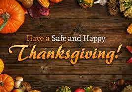 Have a safe and Happy Thanksgiving