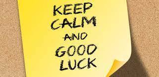 Keep Calm and Good Luck